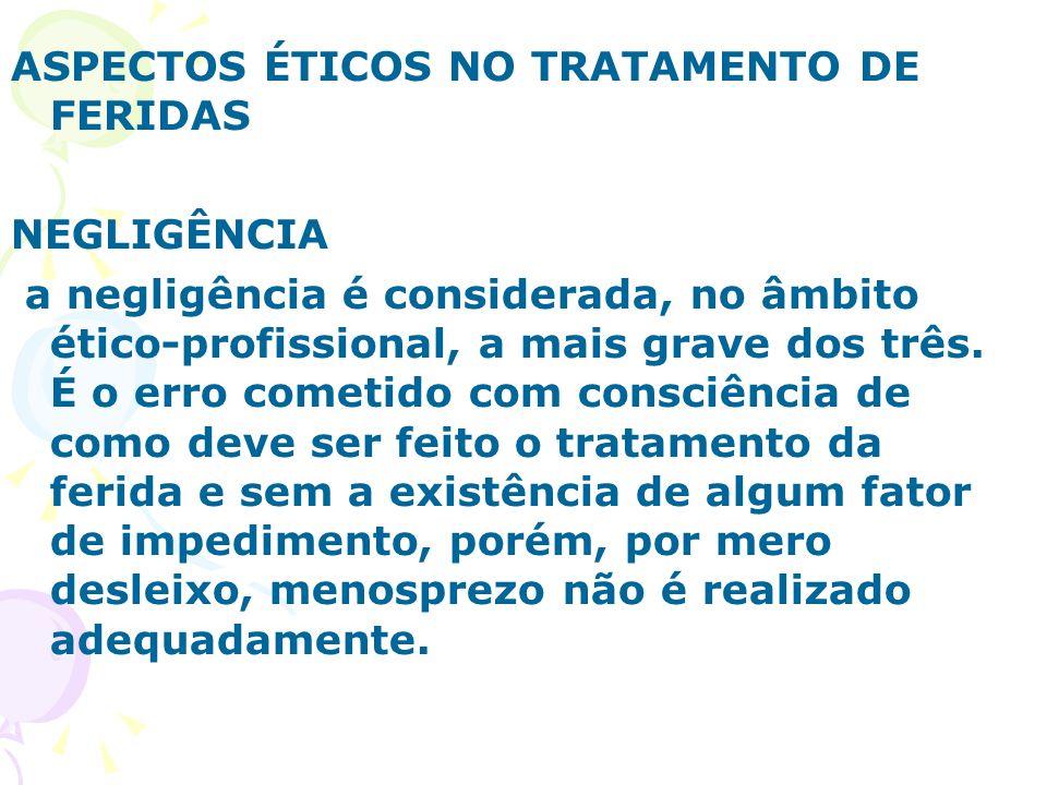 ASPECTOS ÉTICOS NO TRATAMENTO DE FERIDAS