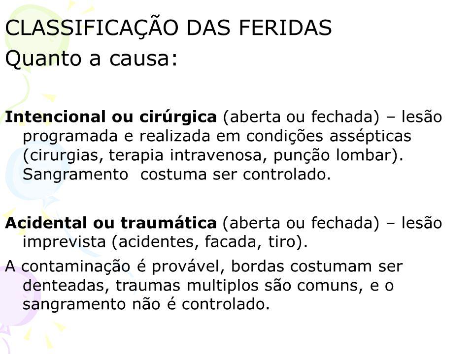 CLASSIFICAÇÃO DAS FERIDAS Quanto a causa: