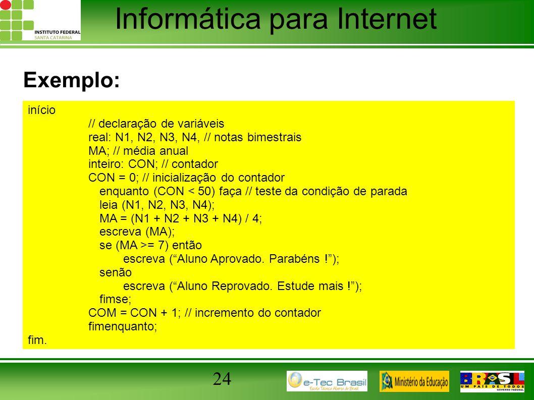 Exemplo: 24 início // declaração de variáveis