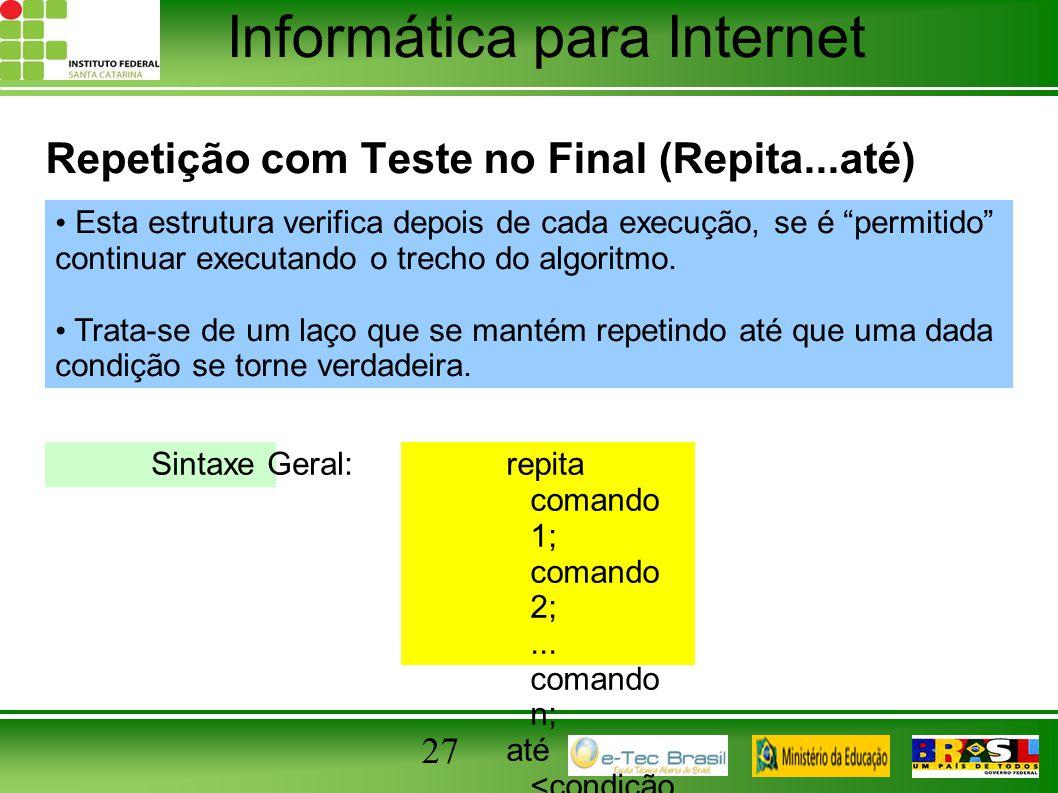 Repetição com Teste no Final (Repita...até)