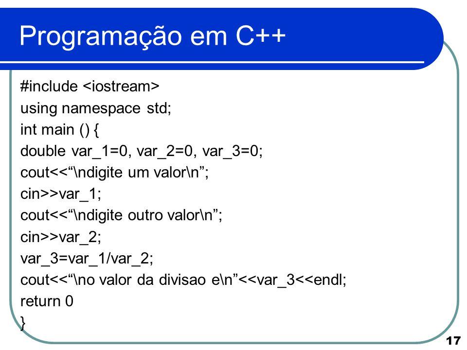 Programação em C++ #include <iostream> using namespace std;