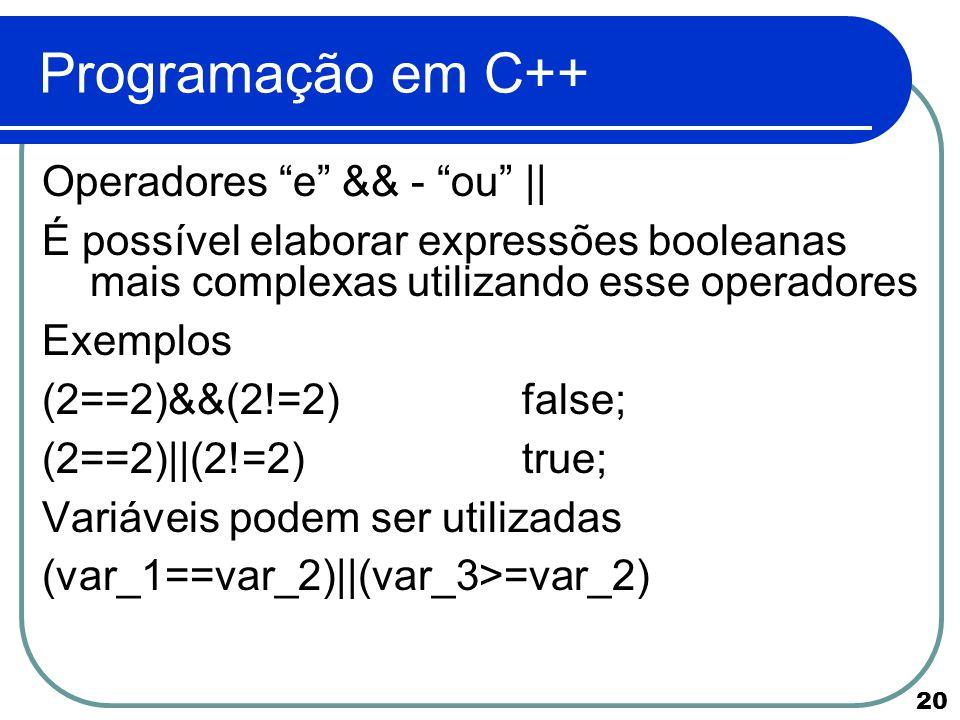 Programação em C++ Operadores e && - ou ||