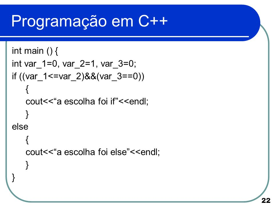 Programação em C++ int main () { int var_1=0, var_2=1, var_3=0;