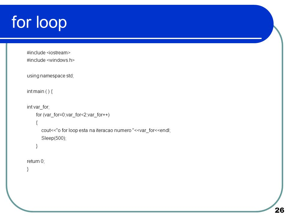 for loop #include <iostream> #include <windows.h>
