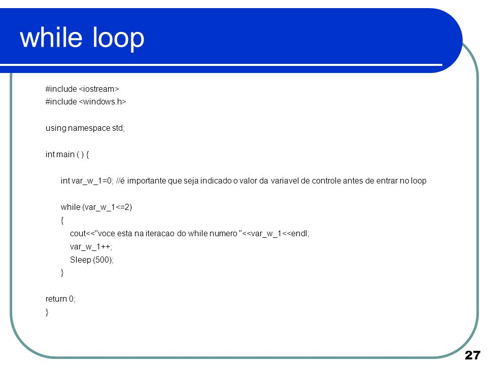 while loop #include <iostream> #include <windows.h>