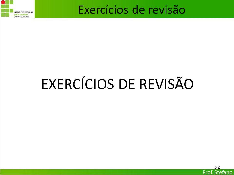 Exercícios de revisão EXERCÍCIOS DE REVISÃO 52