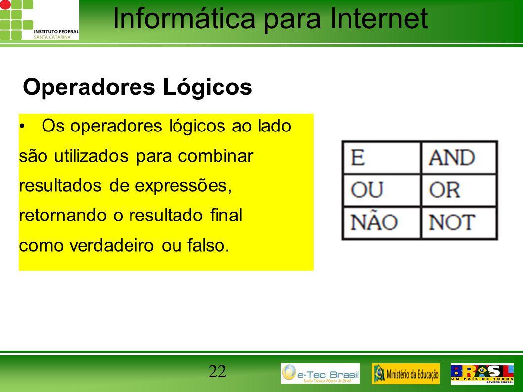 Operadores Lógicos Os operadores lógicos ao lado