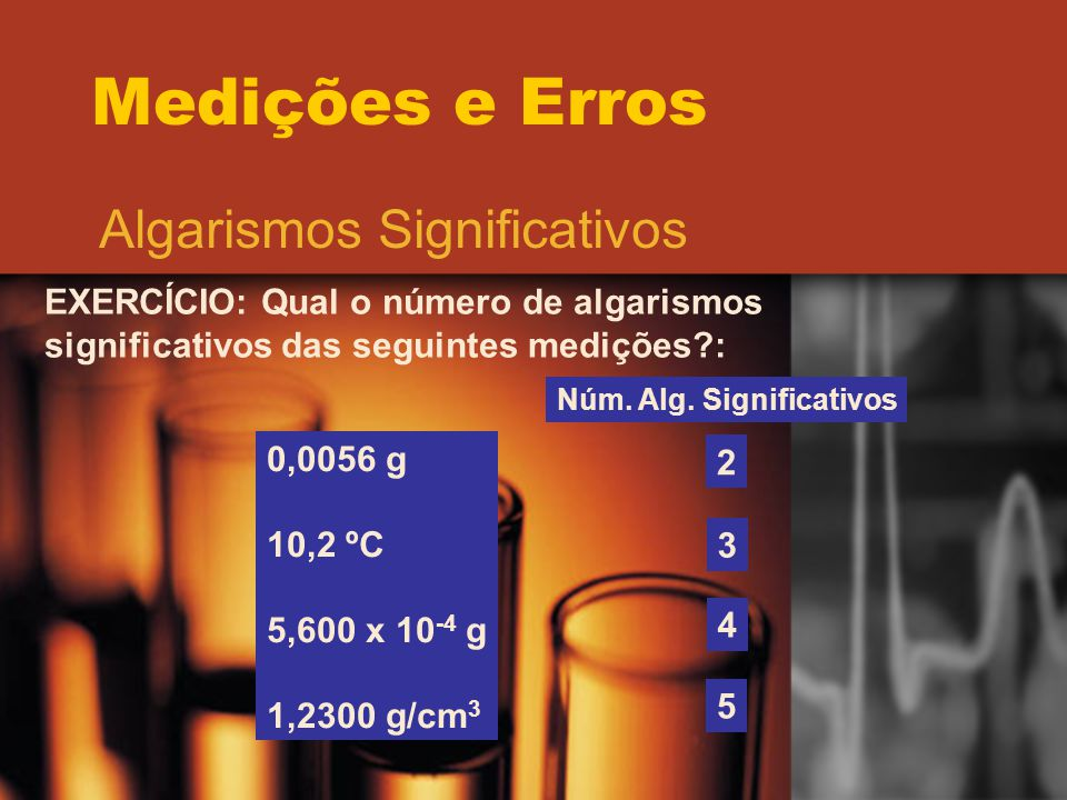 Medições e Erros Algarismos Significativos