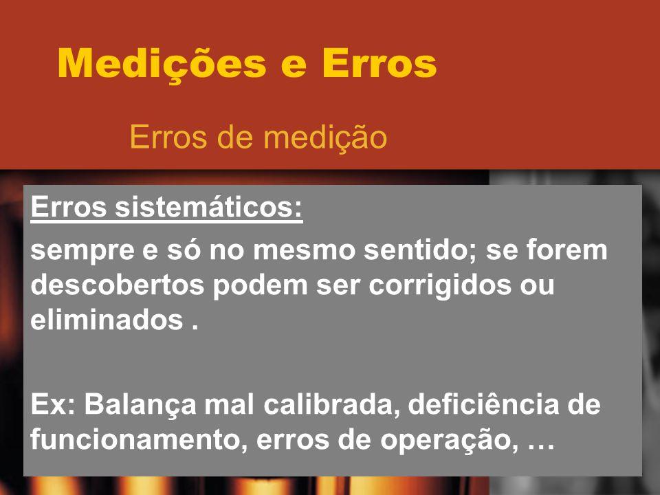 Medições e Erros Erros de medição Erros sistemáticos: