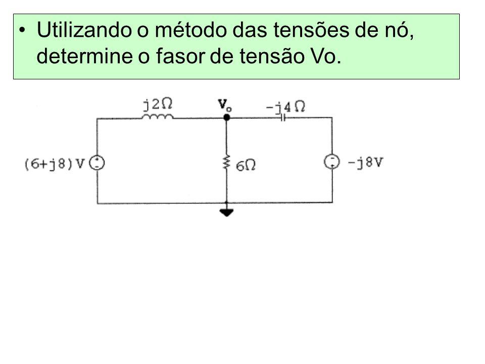 Utilizando o método das tensões de nó, determine o fasor de tensão Vo.