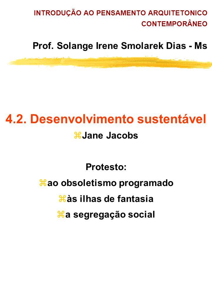 4.2. Desenvolvimento sustentável ao obsoletismo programado