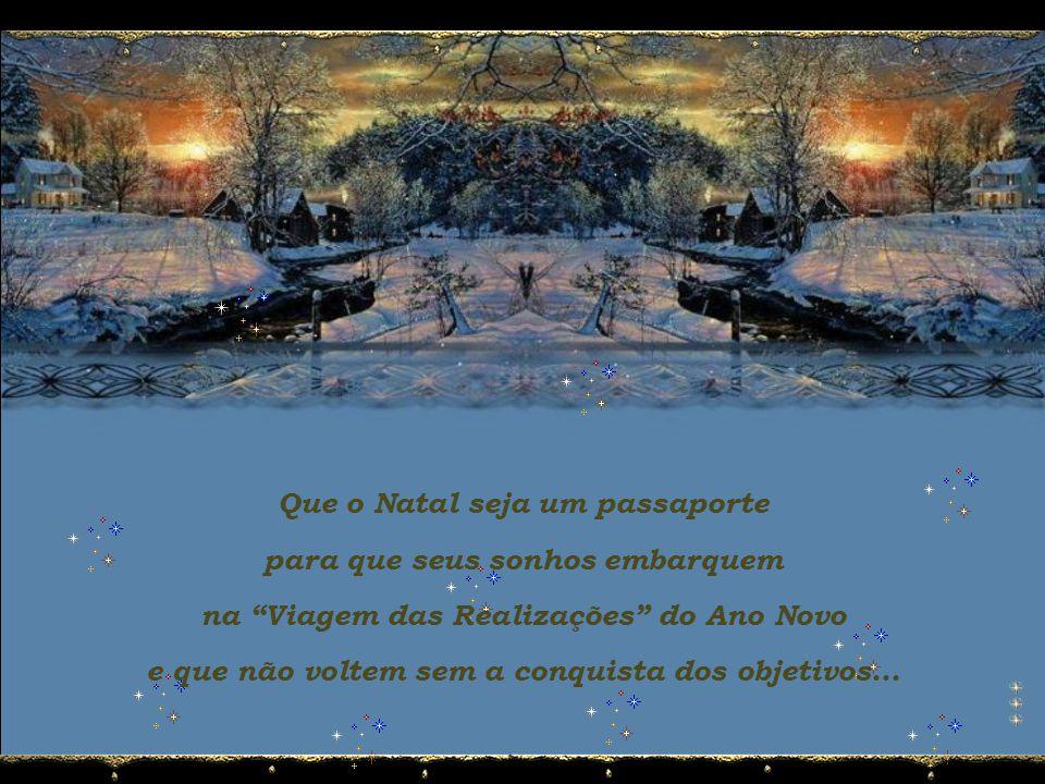 Que o Natal seja um passaporte para que seus sonhos embarquem
