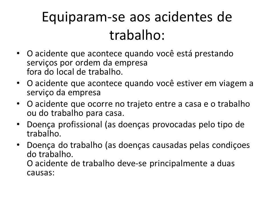 Equiparam-se aos acidentes de trabalho: