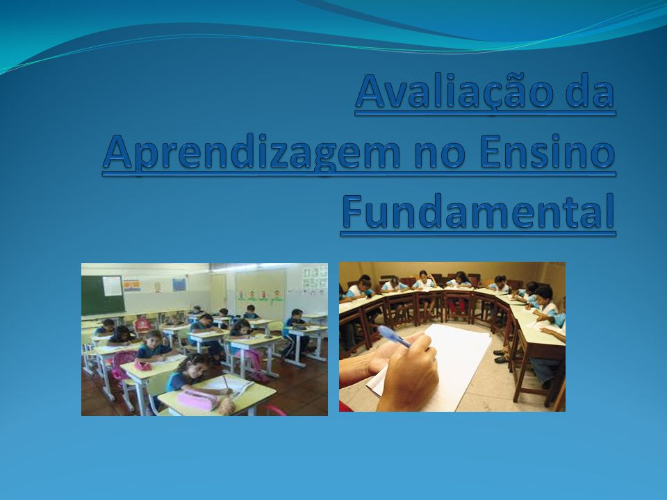 Avaliação da Aprendizagem no Ensino Fundamental