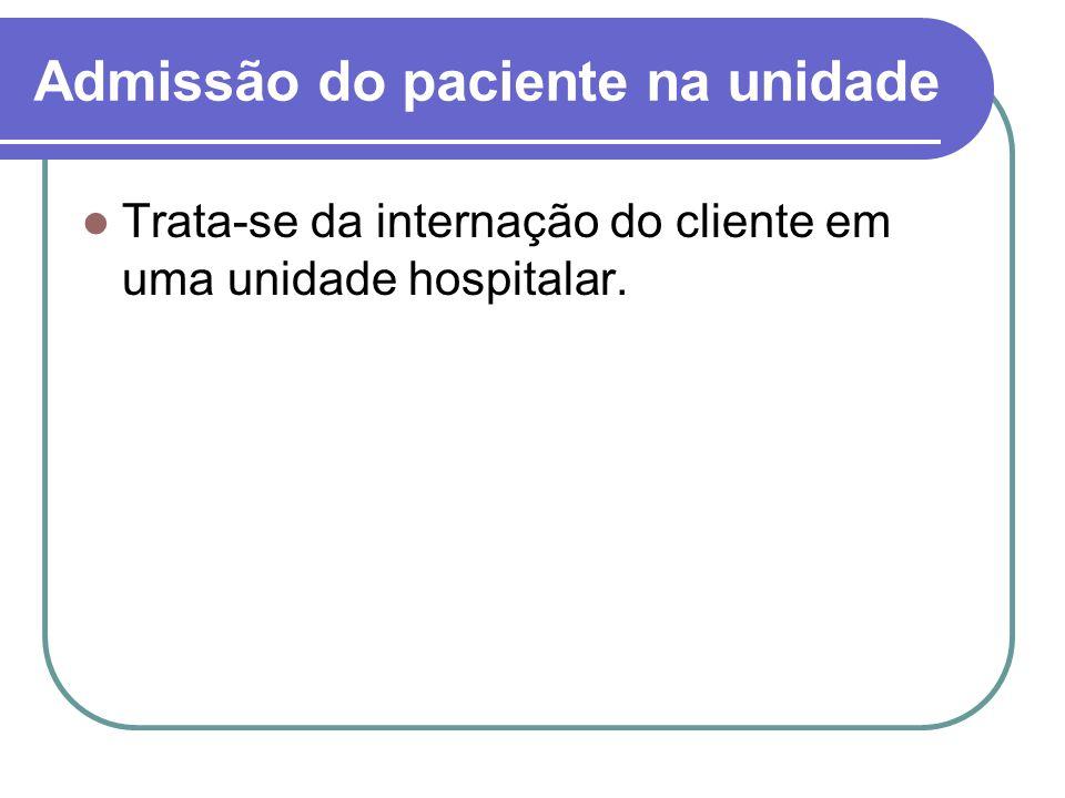 Admissão do paciente na unidade