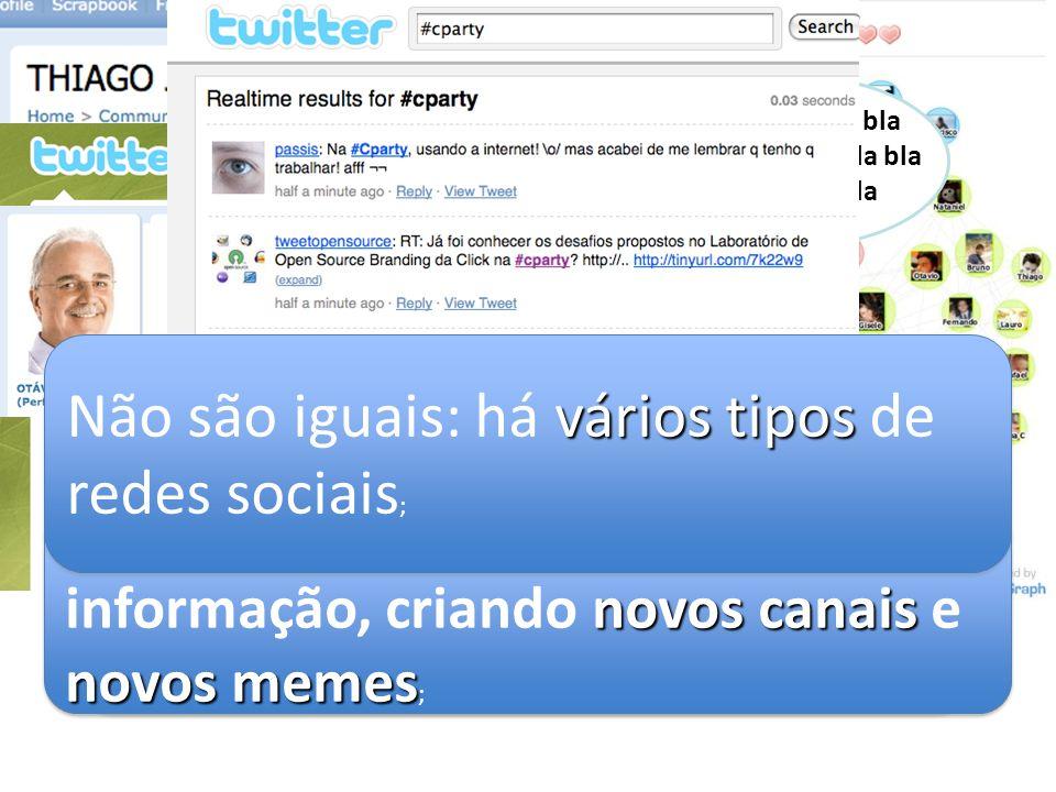 Não são iguais: há vários tipos de redes sociais;
