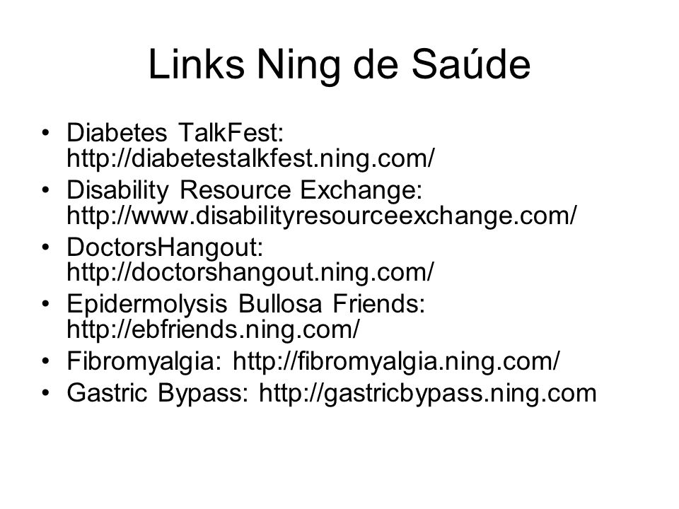 Links Ning de Saúde Diabetes TalkFest: http://diabetestalkfest.ning.com/ Disability Resource Exchange: http://www.disabilityresourceexchange.com/