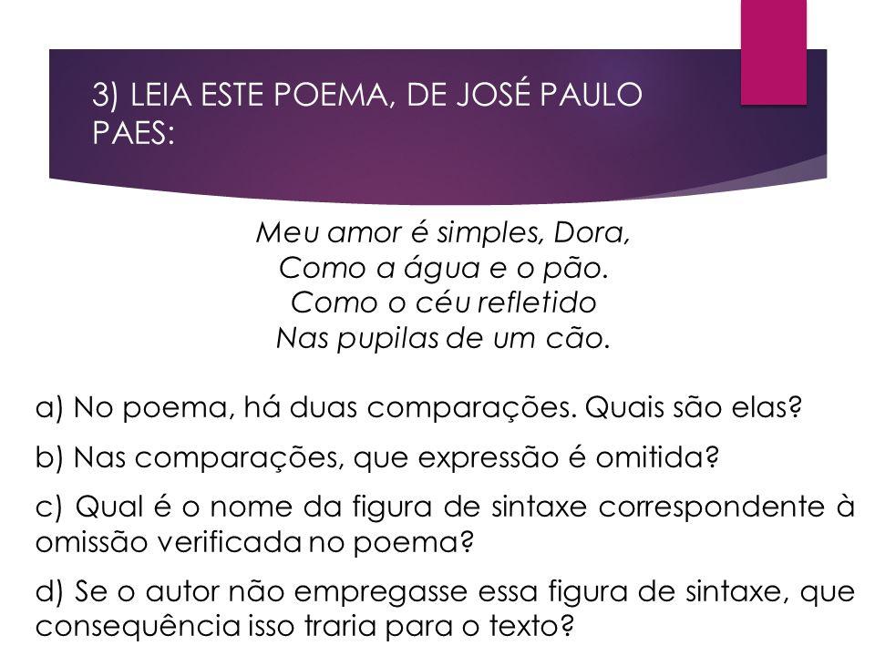 3) LEIA ESTE POEMA, DE JOSÉ PAULO PAES: