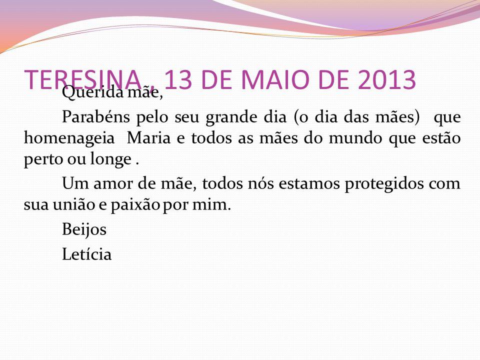 TERESINA , 13 DE MAIO DE 2013