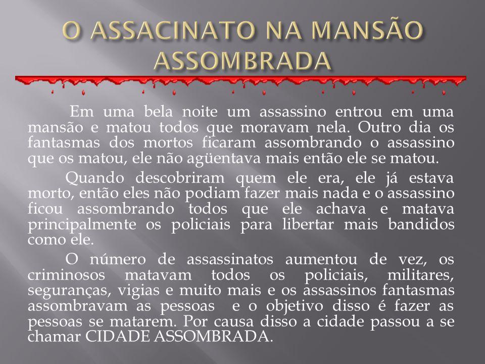 O ASSACINATO NA MANSÃO ASSOMBRADA