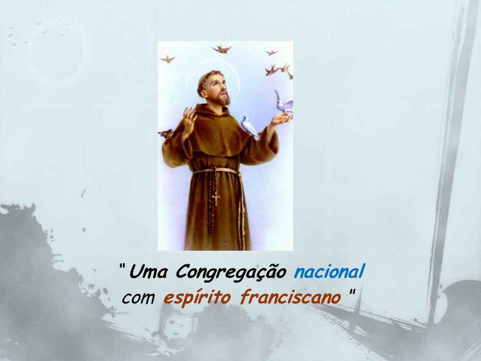 Uma Congregação nacional com espírito franciscano