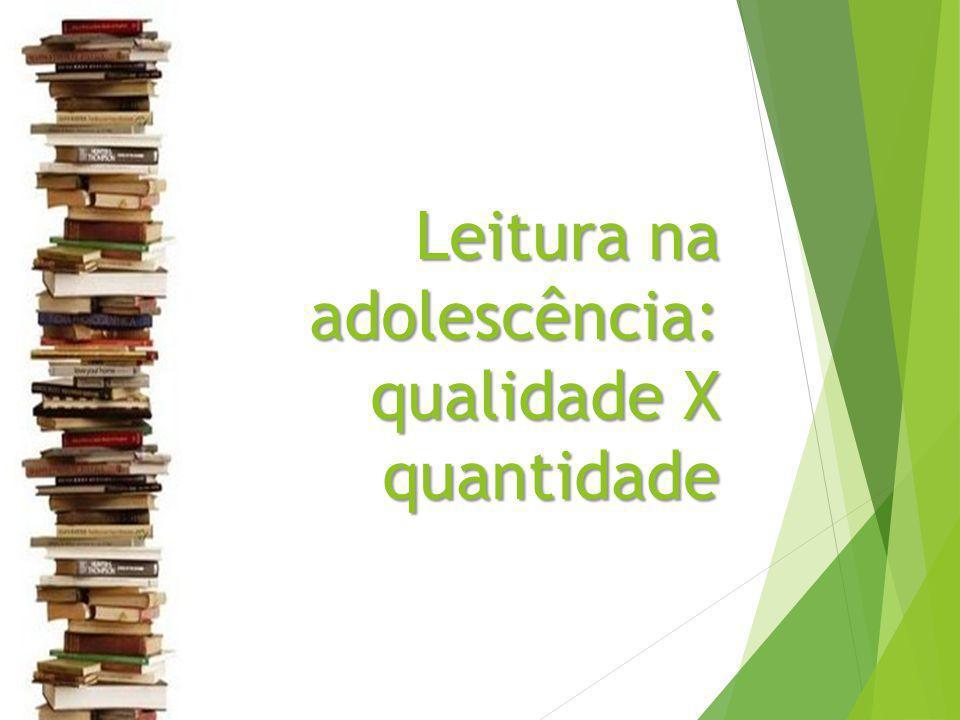 Leitura na adolescência: qualidade X quantidade