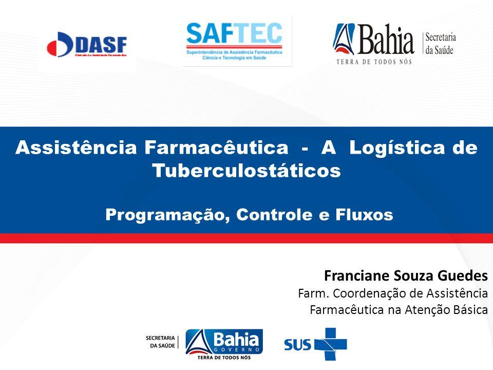 Assistência Farmacêutica - A Logística de Tuberculostáticos