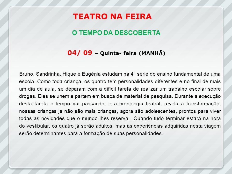 04/ 09 – Quinta- feira (MANHÃ)