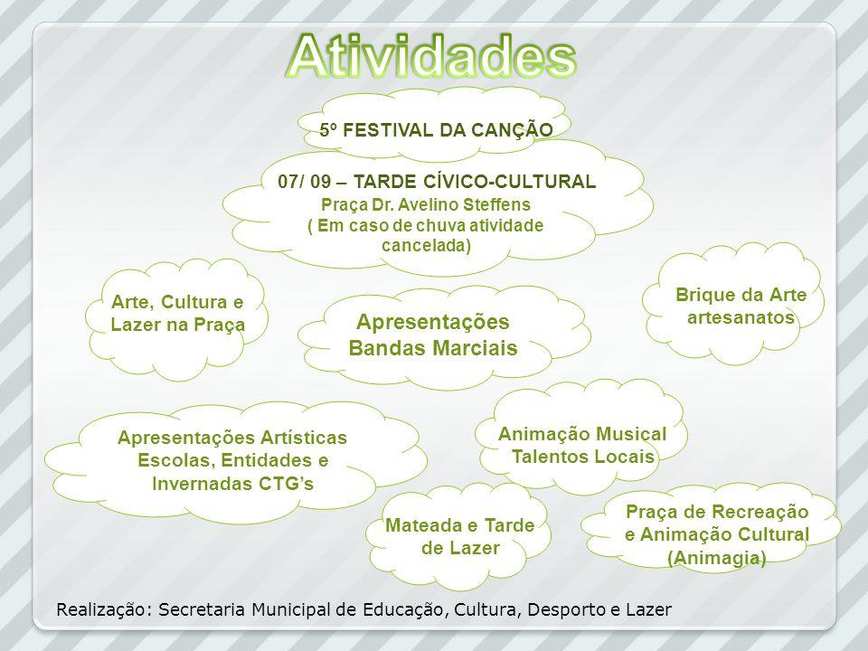 Atividades Apresentações Bandas Marciais 5º FESTIVAL DA CANÇÃO