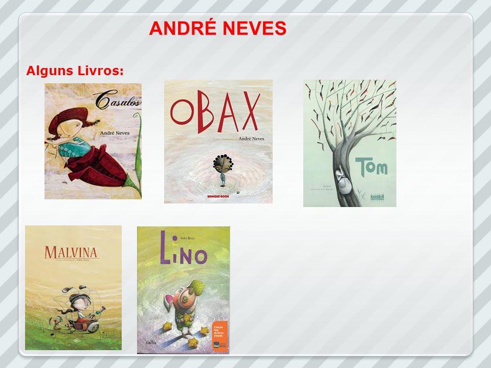 ANDRÉ NEVES Alguns Livros:
