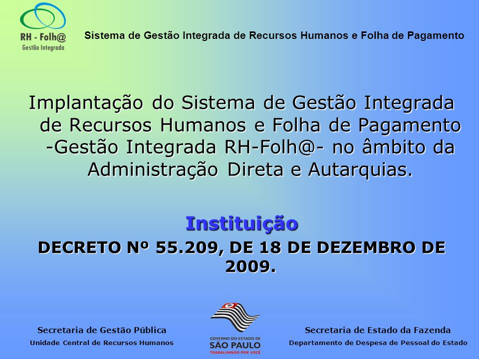 DECRETO Nº 55.209, DE 18 DE DEZEMBRO DE 2009.