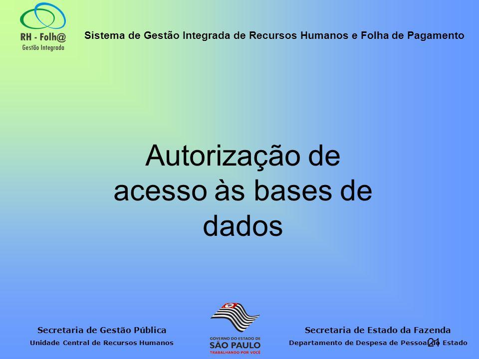 Autorização de acesso às bases de dados
