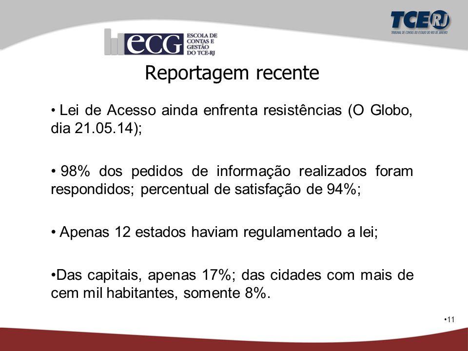 Reportagem recente Lei de Acesso ainda enfrenta resistências (O Globo, dia 21.05.14);