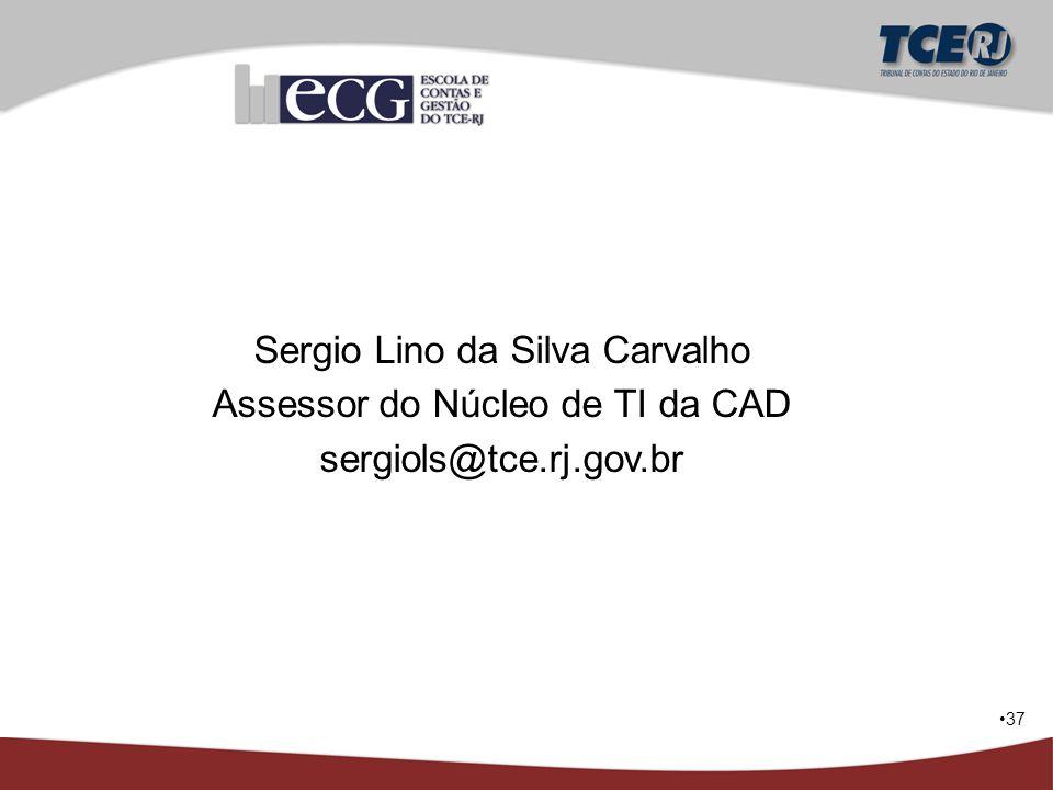 Sergio Lino da Silva Carvalho Assessor do Núcleo de TI da CAD
