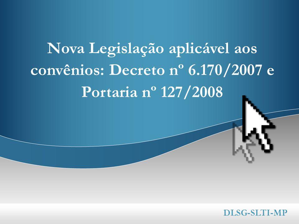 Nova Legislação aplicável aos convênios: Decreto nº 6