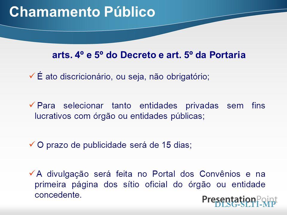 Chamamento Público arts. 4º e 5º do Decreto e art. 5º da Portaria