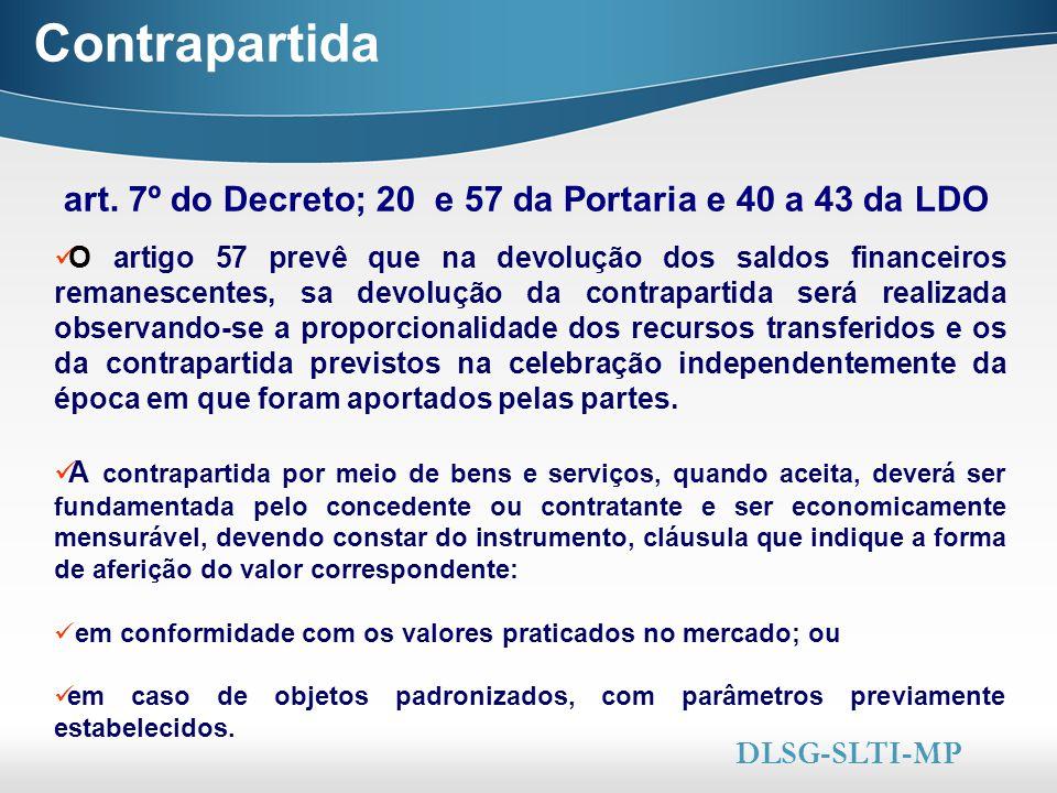 Contrapartida art. 7º do Decreto; 20 e 57 da Portaria e 40 a 43 da LDO