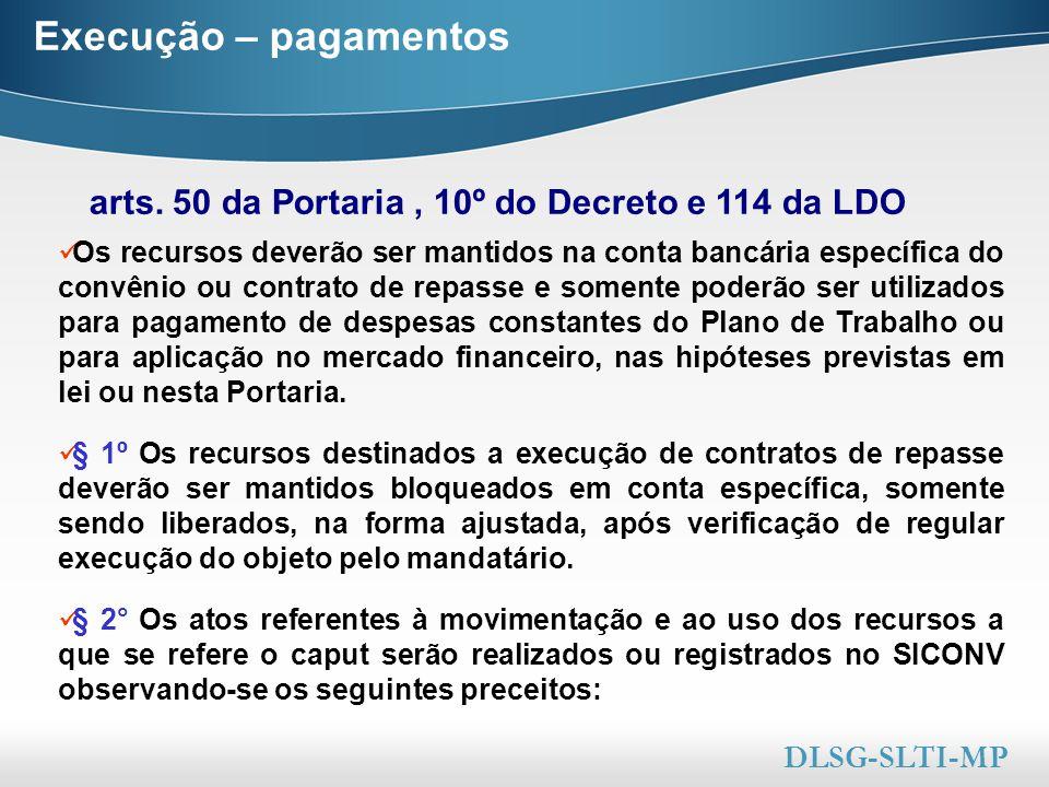 Execução – pagamentos arts. 50 da Portaria , 10º do Decreto e 114 da LDO.