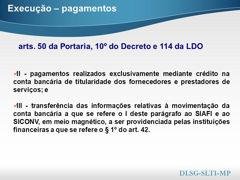 Execução – pagamentos arts. 50 da Portaria, 10º do Decreto e 114 da LDO.