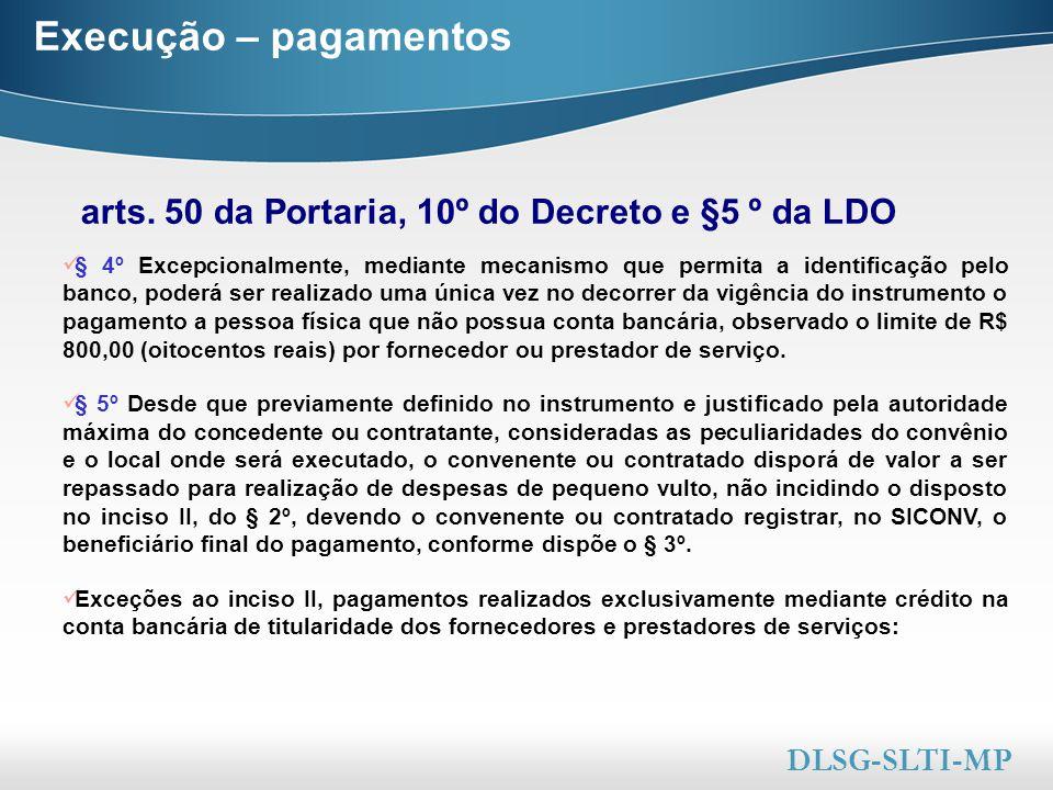 Execução – pagamentos arts. 50 da Portaria, 10º do Decreto e §5 º da LDO.