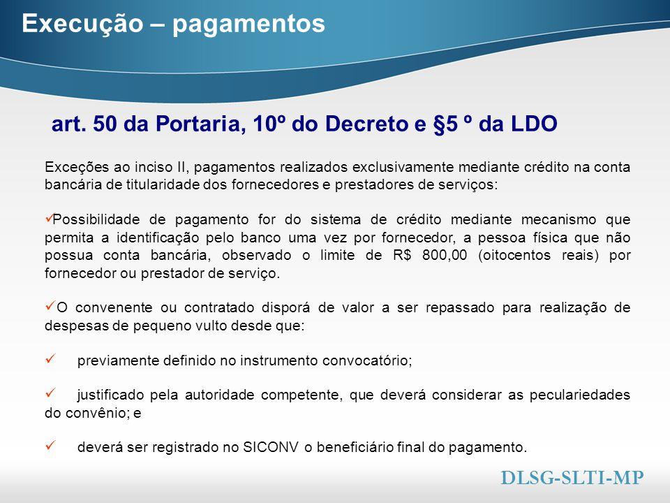 Execução – pagamentos art. 50 da Portaria, 10º do Decreto e §5 º da LDO.