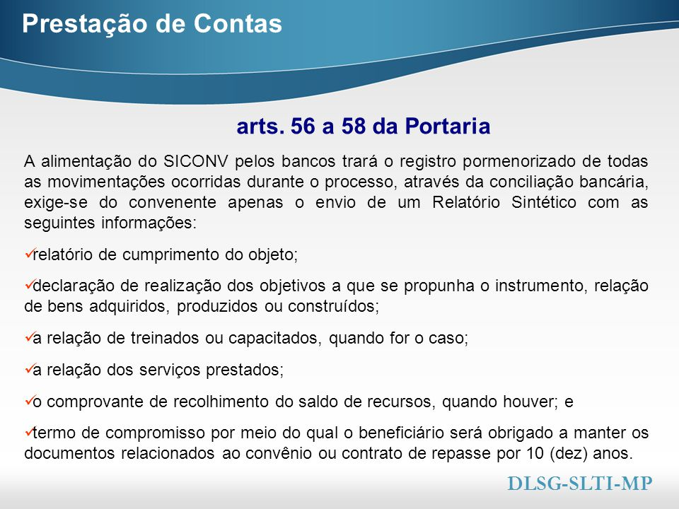 Prestação de Contas arts. 56 a 58 da Portaria DLSG-SLTI-MP