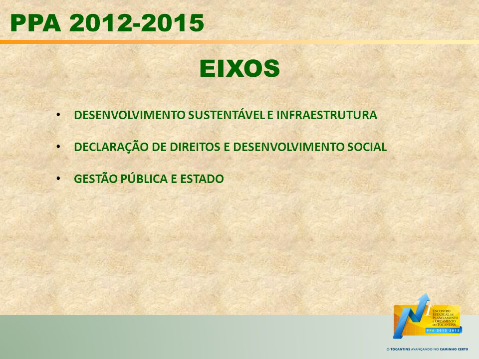 PPA 2012-2015 EIXOS DESENVOLVIMENTO SUSTENTÁVEL E INFRAESTRUTURA
