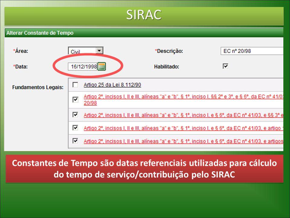 SIRAC Constantes de Tempo são datas referenciais utilizadas para cálculo do tempo de serviço/contribuição pelo SIRAC.
