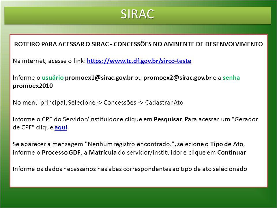 SIRAC ROTEIRO PARA ACESSAR O SIRAC - CONCESSÕES NO AMBIENTE DE DESENVOLVIMENTO. Na internet, acesse o link: https://www.tc.df.gov.br/sirco-teste.