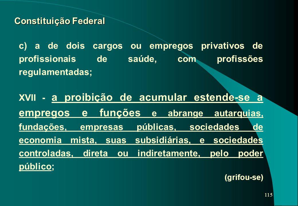 Constituição Federal c) a de dois cargos ou empregos privativos de profissionais de saúde, com profissões regulamentadas;