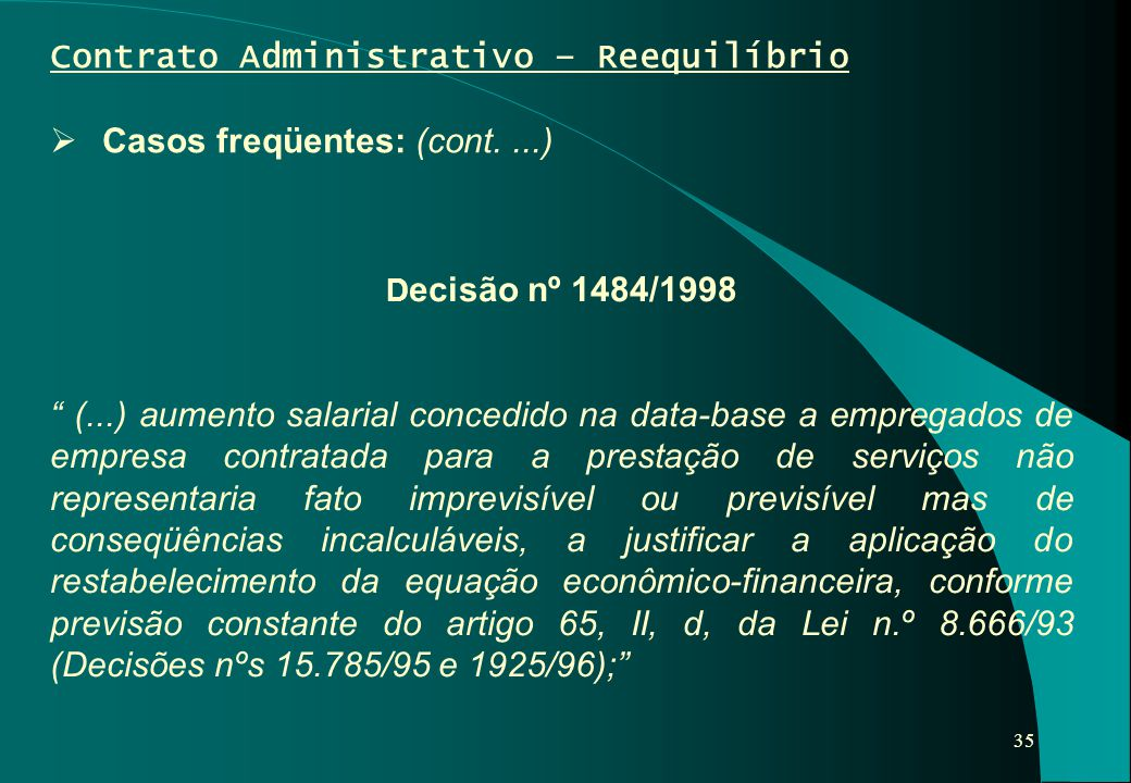 Contrato Administrativo – Reequilíbrio Casos freqüentes: (cont. ...)