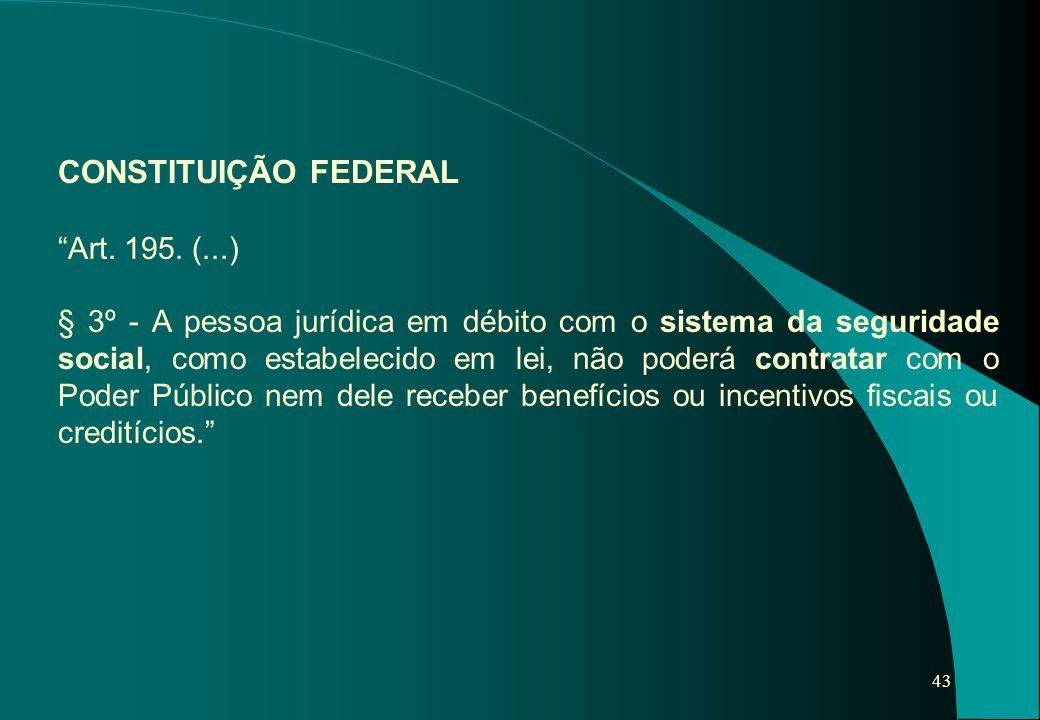CONSTITUIÇÃO FEDERAL Art. 195. (...)