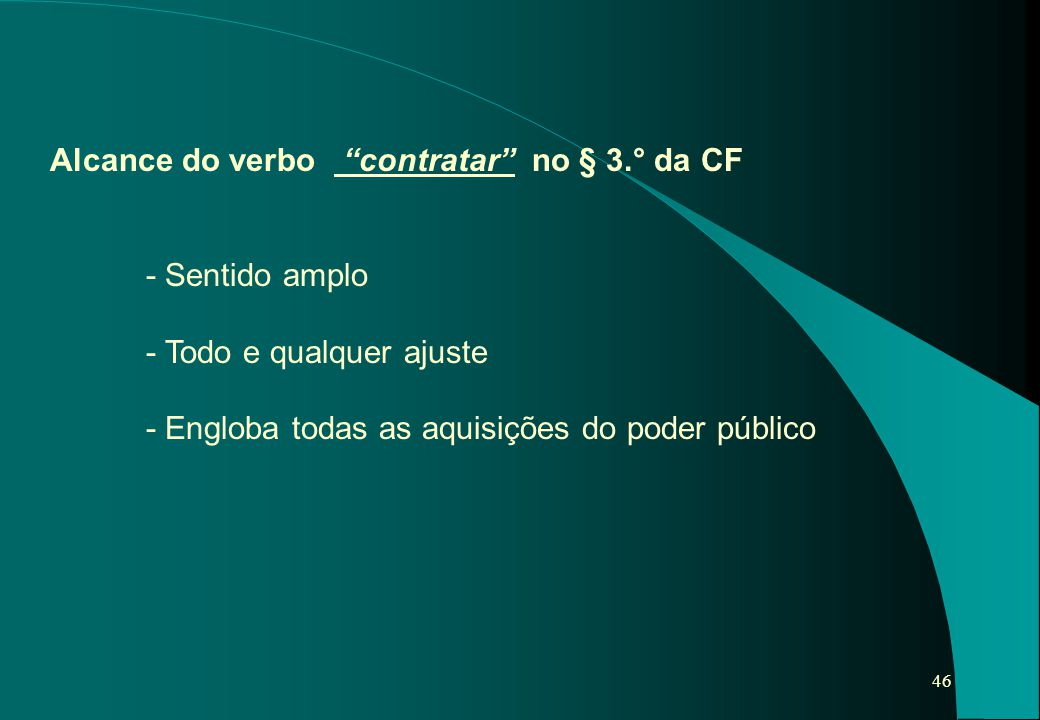 Alcance do verbo contratar no § 3.° da CF