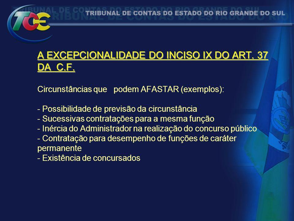A EXCEPCIONALIDADE DO INCISO IX DO ART. 37 DA C. F